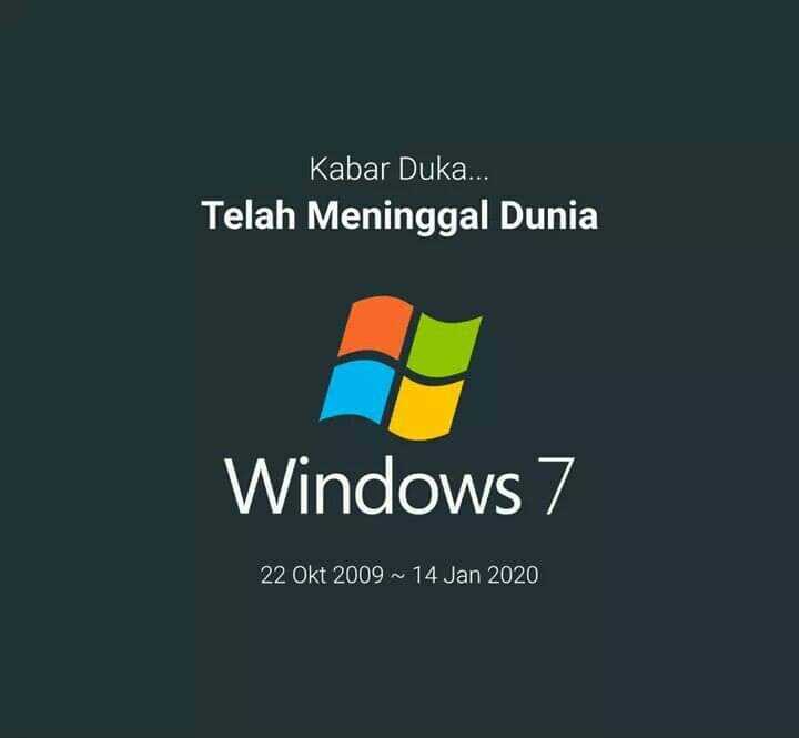 Selamat Tinggal Windows 7 !